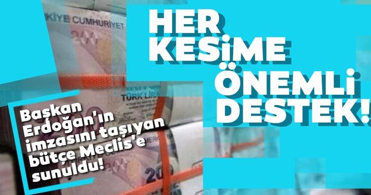 Başkan Erdoğan'ın imzasını taşıyan bütçe Meclis'e sunuldu! Her kesime önemli destek