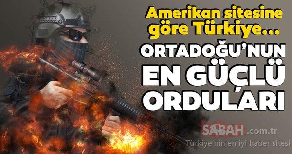 Ortadoğu'nun en güçlü ülkeleri! Amerikan sitesine göre Türkiye...
