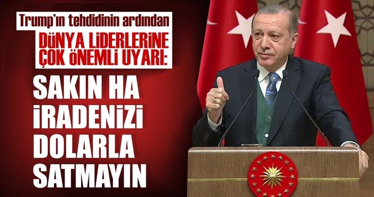 Cumhurbaşkanı Erdoğan'dan dünya liderlerine önemli uyarı!