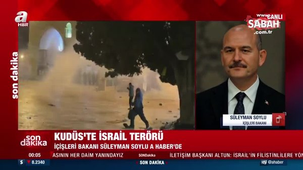 İçişleri Bakanı Süleyman Soylu'dan Kudüs'teki İsrail terörüne sert tepki!