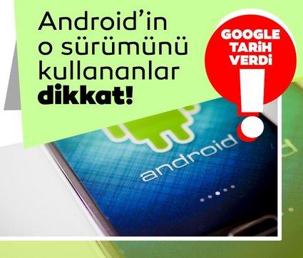 Android'in o sürümünü kullananlar dikkat! Google tarih verdi, fişini çekmeye hazırlanıyor!