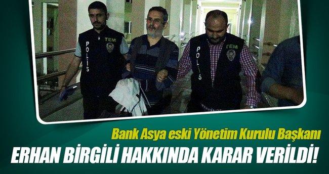 Bank Asya eski Yönetim Kurulu Başkanı Erhan Birgili tutuklandı!