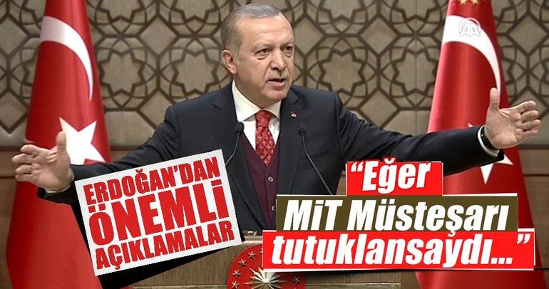 Erdoğan: Eğer MİT Müsteşarı tutuklansaydı...