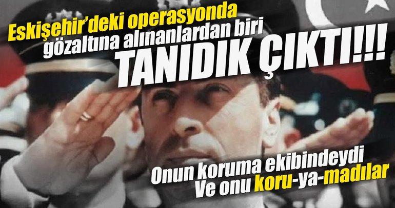 Eskişehir'deki FETÖ operasyonunda kritik bir isim göze çarptı