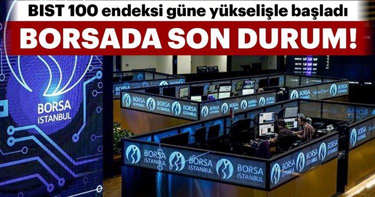 BIST 100 endeksi güne yükselişle başladı! İşte Borsa İstanbul'da son durum!