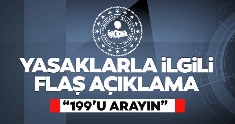 İçişleri Bakanlığı'ndan son dakika açıklaması: 199'u arayın