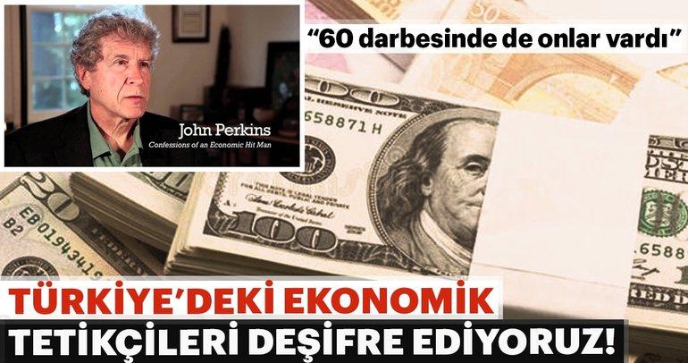 Türkiye'deki 'Ekonomik tetikçileri' deşifre ediyoruz