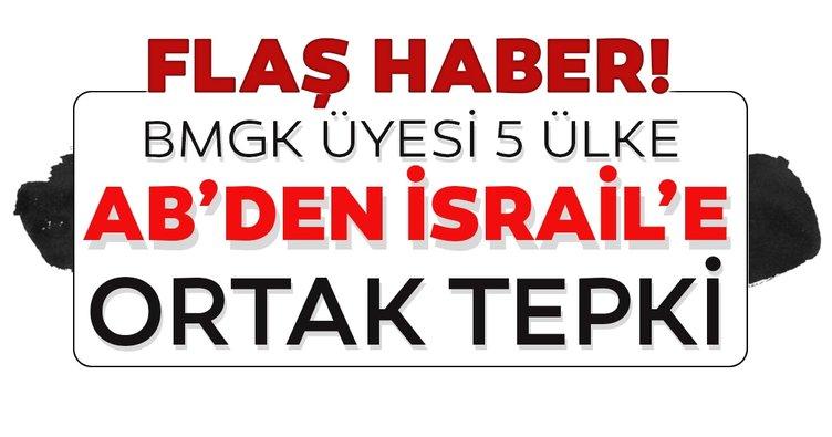 BMGK üyesi 5 AB ülkesi: İsrail yasa dışı yerleşimlere son vermeli