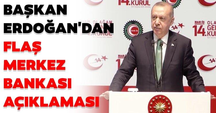 Son dakika: Başkan Erdoğan'dan flaş Merkez Bankası açıklaması