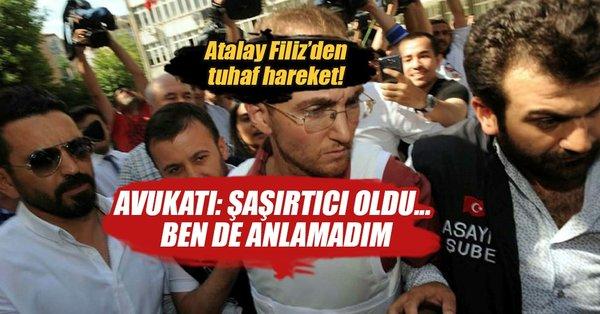Atalay Filiz'den duruşmada şaşırtan hareket