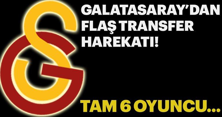 Galatasaray'dan flaş transfer harekatı! Tam 6 oyuncu...