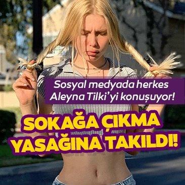 Sosyal medyada herkes Aleyna Tilki'yi konuşuyor! Sokağa çıkma yasağına takıldı!