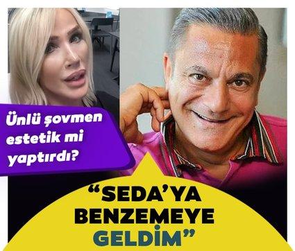 Mehmet Ali Erbil estetik mi yaptırdı? Seda Sayan'a benzemeye geldim