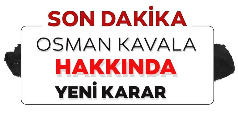 SON DAKİKA HABERİ: Osman Kavala tutuklandı! İşte detaylar...