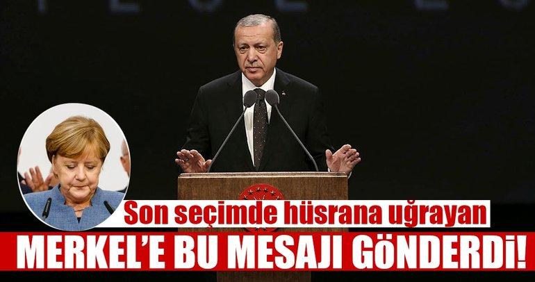 Cumhurbaşkanı Erdoğan'dan Merkel'e önemli mesaj!