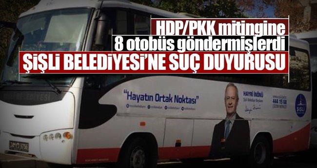 HDP/PKK mitingine 8 otobüs gönderen Şişli Belediye'sine suç duyurusu