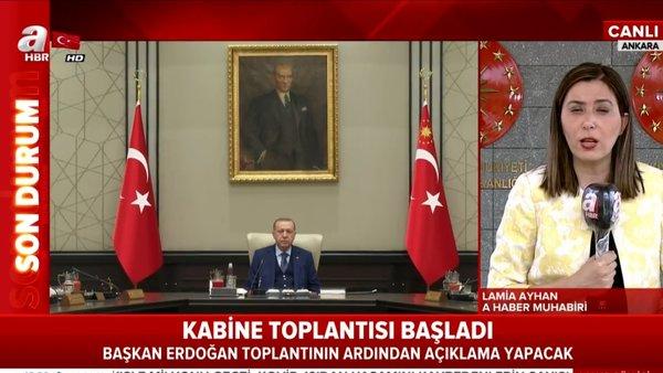 Cumhurbaşkanı Erdoğan liderliğindeki Kabine toplantısı başladı   Video