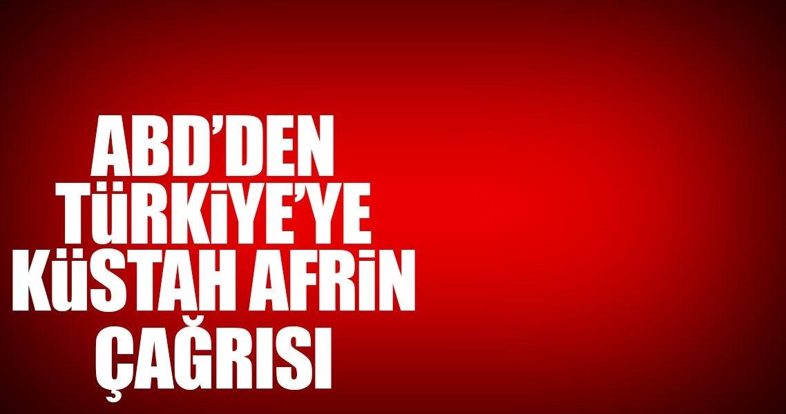 ABD'den Türkiye'ye küstah Afrin çağrısı
