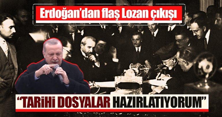 Cumhurbaşkanı Erdoğan'dan flaş Lozan açıklaması