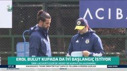 Erol Bulut'un gözü Türkiye Kupası'nda!