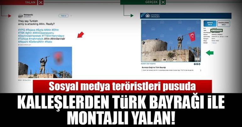 PYD/PKK yandaşlarından Türk bayrağına montajlı yalan!