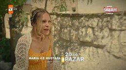 Maria ile Mustafa 2. bölümü fragmanı | Video