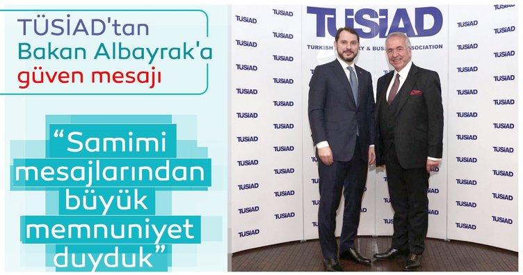 TÜSİAD'tan Bakan Albayrak'a güven mesajı! Samimi mesajlarından büyük memnuniyet duyduk