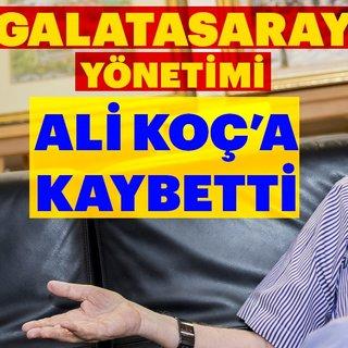 Galatasaray yönetimi, Ali Koç'a kaybetti