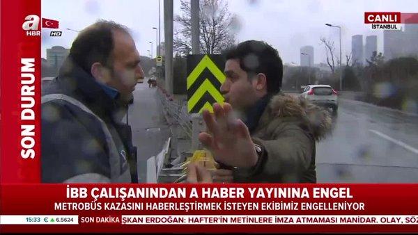 1 kişinin öldüğü metrobüs kazası sonrası İBB çalışanından A Haber canlı yayınına saldırı!
