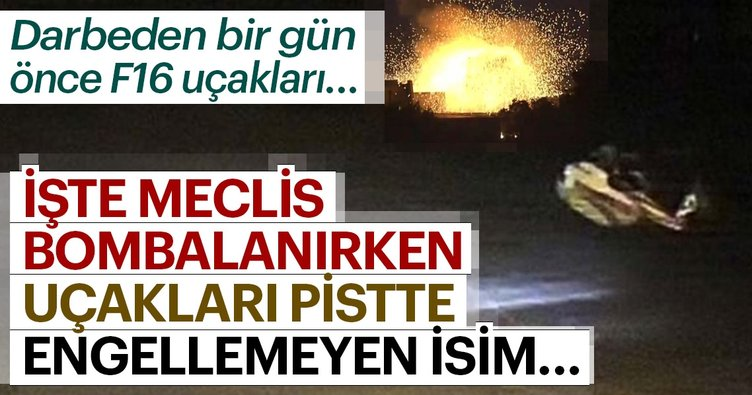 Meclis'i bombalayan uçakları pistte engellemeyen kim?