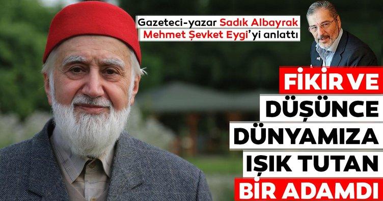 Gazeteci-yazar Sadık Albayrak, Mehmet Şevket Eygi'yi anlattı