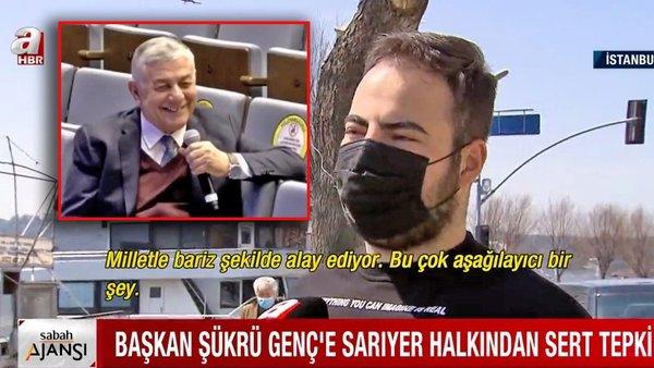 Vatandaşlardan CHP'li Sarıyer Belediye Başkanı Şükrü Genç'e tepki: 'Milletle alay ediyor'