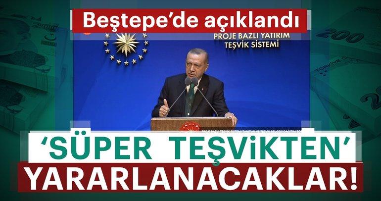 Son Dakika: Cumhurbaşkanı Erdoğan Süper Teşvik Paketiyle ilgili detayları paylaştı