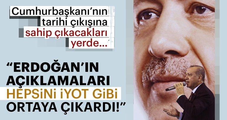 Erdoğanın açıklamaları hepsini iyot gibi ortaya çıkardı!