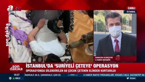 Son dakika:İstanbul'da çocukları dilendiren Suriyeli çeteye operasyon | Video