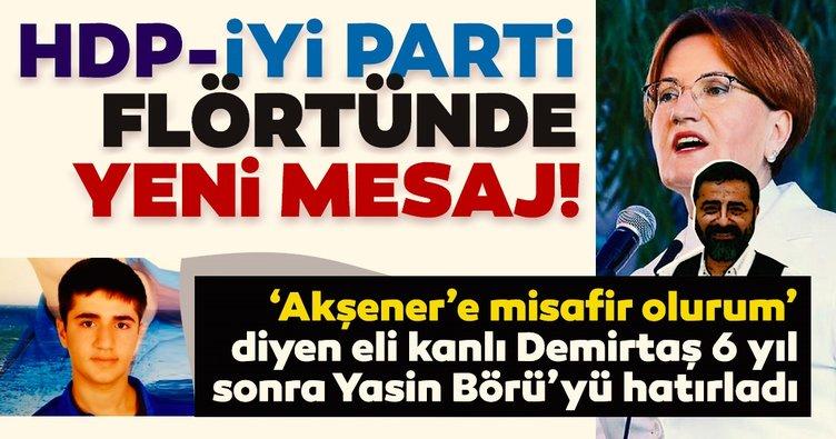 Son dakika: HDP-İYİ Parti flörtünde yeni mesaj! Selahattin Demirtaş, 6 yıl sonra Yasin Börü'yü hatırladı...