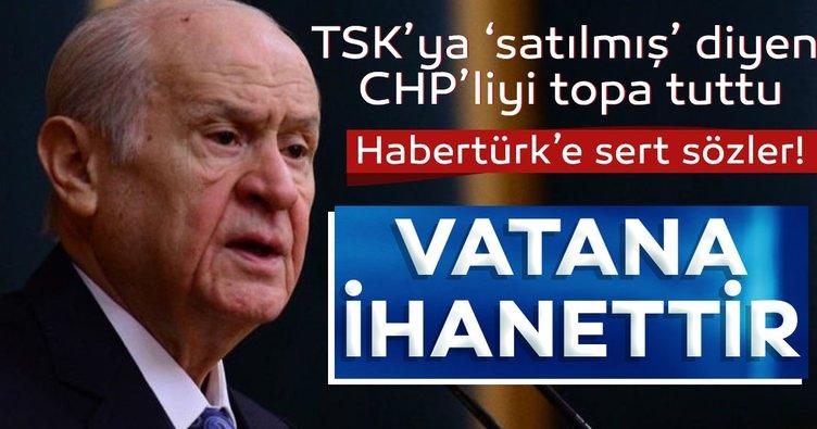 SON DAKİKA HABERİ: Bahçeli'den TSK'ya 'satılmış' diyen CHP'liye çok sert sözler: Vatana ihanettir...