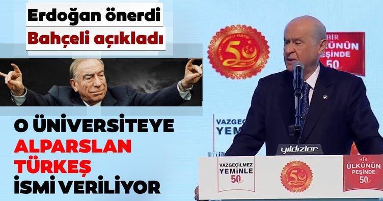 Erdoğan önerdi, Bahçeli açıkladı! O üniversiteye Alparslan Türkeş ismi veriliyor