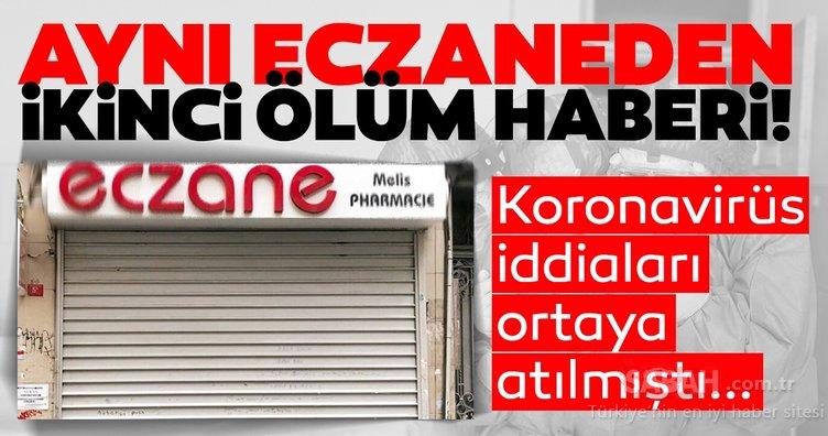 SON DAKİKA | Corona virüsü iddiaları yalanlanmıştı… İstanbul Taksim Melis Eczanesi'nde ikinci ölüm haberi!