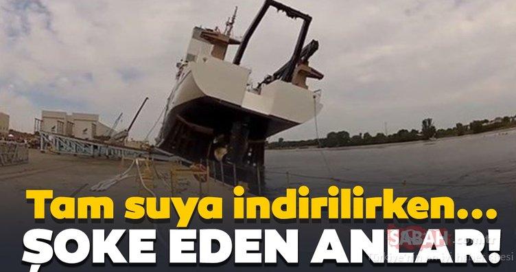 Şoke eden anlar! Gemi suya indirildiği sırada...