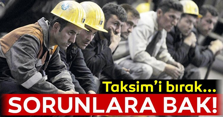Taksim'i bırak sorunlara bak!