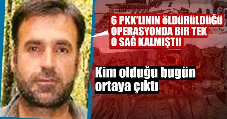 Son dakika: 6 PKK'lının öldürüldüğü operasyonda bir tek o sağ kalmıştı!