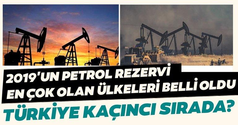 2019'da dünyanın en çok petrol rezervlerine sahip ülkeler belli oldu! Türkiye kaçıncı sırada?
