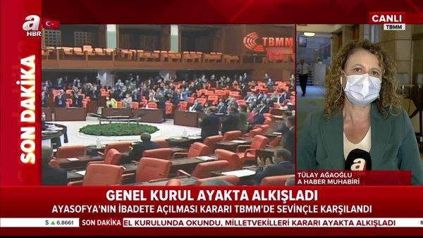 Ayasofya'nın ibadete açılması kararıTBMM'de ayakta alkışlandı   Video