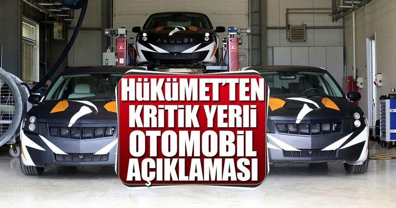 Hükümet'ten kritik yerli otomobil açıklaması