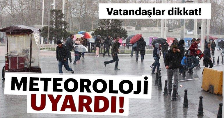 Meteoroloji'den son dakika yağış ve hava durumu uyarısı haberi! İstanbul bugün hava durumu nasıl olacak?