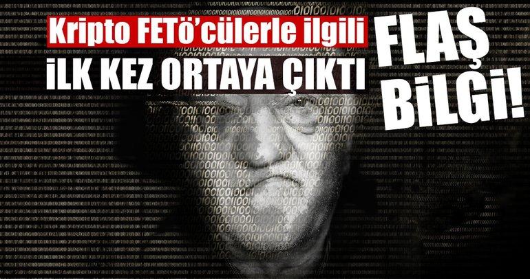 Kripto FETÖ'cülerle ilgili flaş bilgi