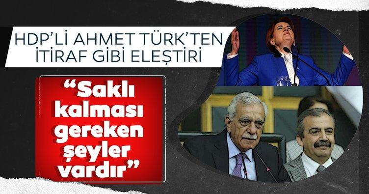 Ahmet Türk'ten itiraf gibi açıklama! Sırı Süreyya Önder'e İYİ Parti eleştirisi