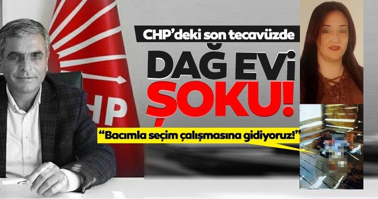 CHP'deki tecavüzde son dakika gelişmesi: Seçim çalışması var diye dağ evine götürmüş!