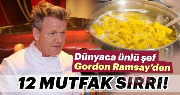 Ünlü şef Gordon Ramsay'den 12 mutfak sırrı!